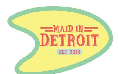 Maid In Detroit